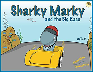 Sharky Marky and the Big Race by Lance Olsen, illustrated by Thomas Perry