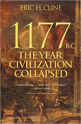 1177 B.C.: The Year Civilization Collapsed by Eric H. Cline