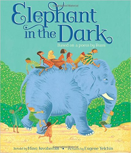 Elephant in the Dark retold by Mina Javaherbin, illustrated by Eugene Yelchin