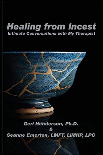 Healing from Incest: Intimate Conversations with My Therapist by Geri Henderson and Seanne Emerton