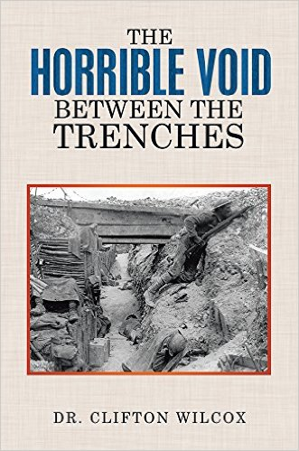 The Horrible Void Between the Trenches by Dr. Clifton Wilcox