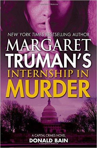 Margaret Truman's Internship in Murder by Donald Bain