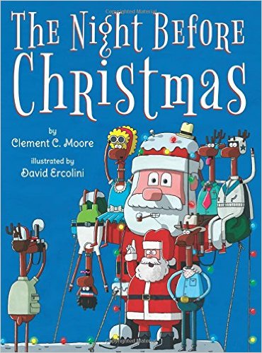 The Night Before Christmas by Clement C. Moore, illustrated by David Ercolini