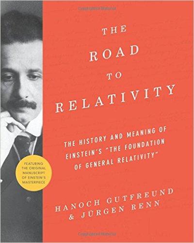 The Road to Relativity by Hanoch Gutfreund andJürgen Renn