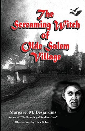 The Screaming Witch of Olde Salem Village by Margaret M. Desjardins
