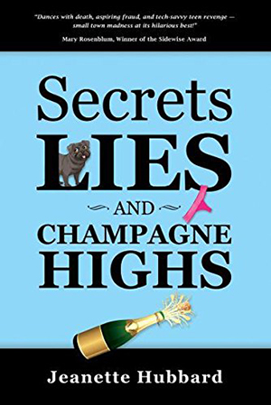 Secrets, Lies and Champagne Highs by Jeanette Hubbard