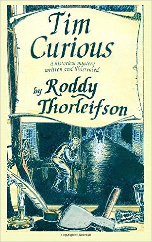 Tim Curious: A Murder Mystery of the American Revolution by Roddy Thorleifson