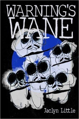 Warning's Wane by Jaclyn Little
