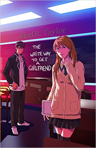 The Write Way to Get a Girlfriend by Alfred Taylor