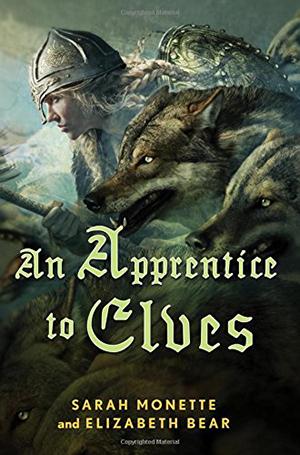 An Apprentice to Elves by Elizabeth Bear and Sarah Monette