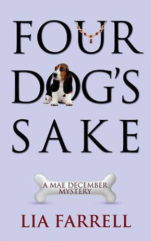Four Dog's Sake (Mae December Mystery) by Lia Farrell