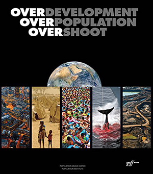 Overdevelopment, Overpopulation, Overshoot edited by Tom Butler