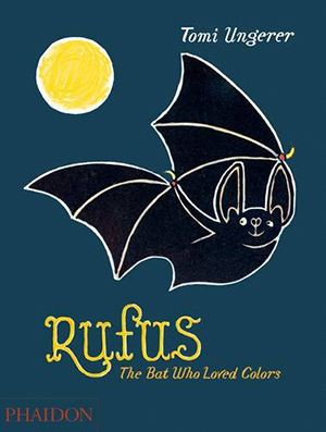 Rufus: The Bat Who Loved Colors by Tomi Ungerer