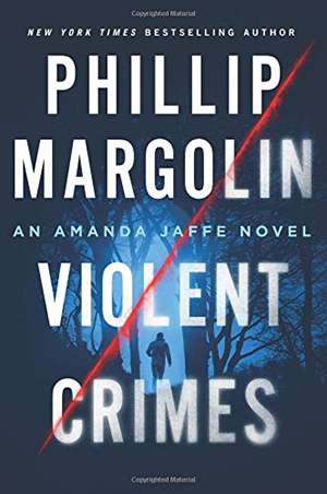 Violent Crimes: An Amanda Jaffe Novel by Phillip Margolin