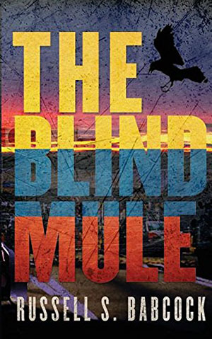 The Blind Mule by Russell Sheridan Babcock