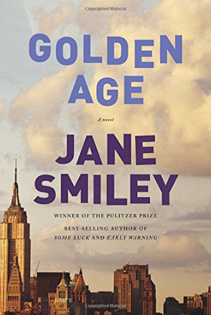 Golden Age: A novel (Last Hundred Years Trilogy) by Jane Smiley