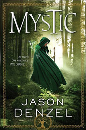 Mystic (The Mystic Trilogy) by Jason Denzel