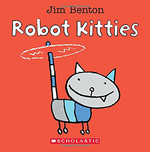 Robot Kitties by Jim Benton