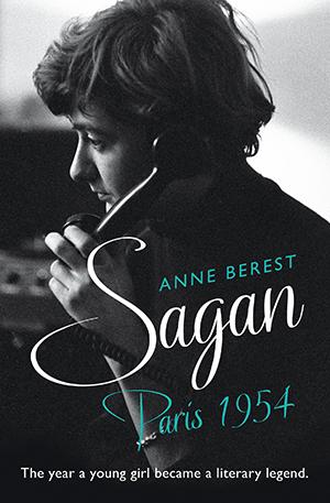 Sagan, Paris 1954 by Anne Berest, translated by Heather Lloyd
