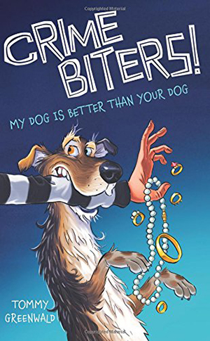 My Dog Is Better Than Your Dog (Crimebiters! #1) by Tommy Greenwald, illustrated by Adam Stower