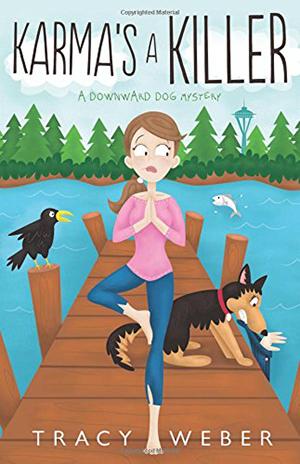 Karma's a Killer: A Downward Dog Mystery by Tracy Weber