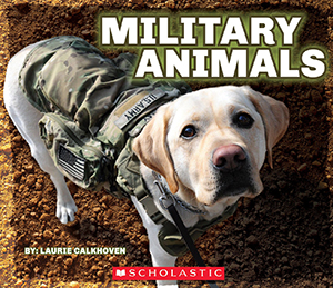 Military Animals by Laurie Calkhoven