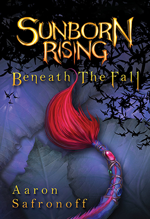 Sunborn Rising: Beneath the Fall by Aaron Safronoff