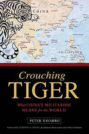 Crouching Tiger: What China's Militarism Means for the World by Peter Navarro