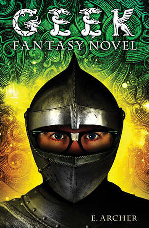 Geek Fantasy Novel by Eliot Schrefer, previously published under E. Archer