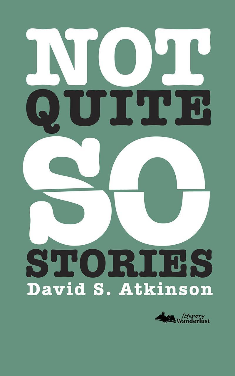 Creating Absurdist Short Stories by David S. Atkinson