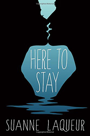 Here to Stay by Suanne Laqueur
