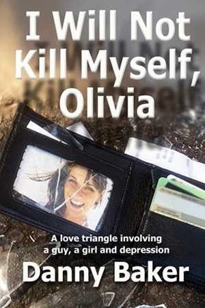 I Will Not Kill Myself, Olivia by Danny Baker
