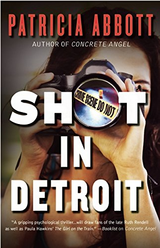 The Difficult Centerpiece of Shot in Detroit by Patricia Abbott