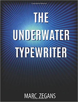The Underwater Typewriter by Marc Zegans