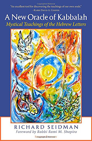 A New Oracle of Kabbalah by Richard Seidman