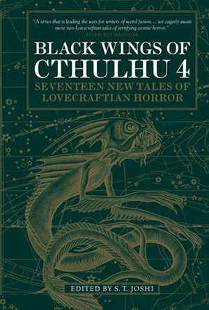 Black Wings of Cthulhu (Volume Four) edited by S.T. Joshi