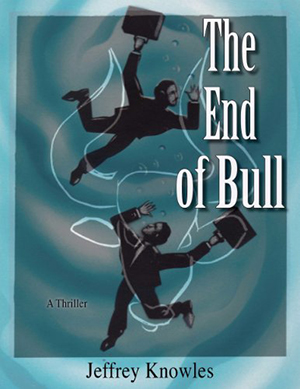 The End of Bull by Jeffrey Knowles