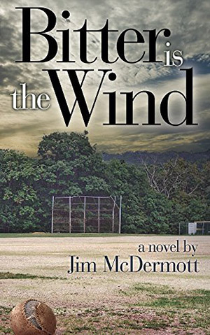Bitter is the Wind by Jim McDermott