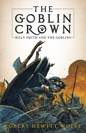 The Goblin Crown: Billy Smith and the Goblins by Robert Hewitt Wolfe, cover design by Tom Fowler