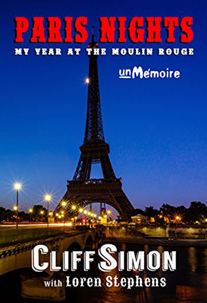 Paris Nights: My Year at the Moulin Rouge by Cliff Simon with Loren Stephens