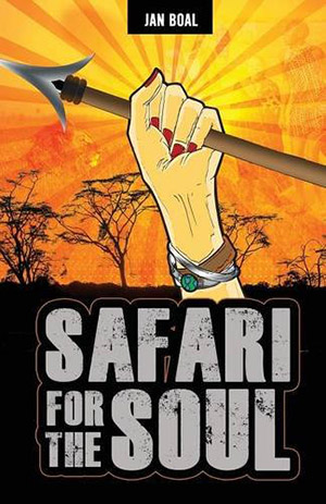 Safari for the Soul by Jan Boal
