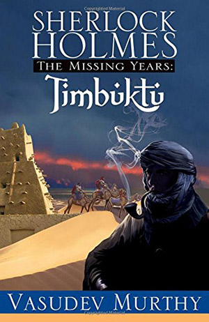 Sherlock Holmes, The Missing Years: Timbuktu by Vasudev Murthy