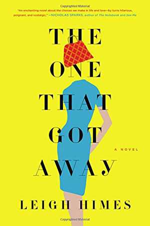 The One That Got Away: A Novel by Leigh Himes