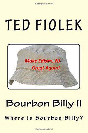 Bourbon Billy II: Where is Bourbon Billy? by Ted Fiolek