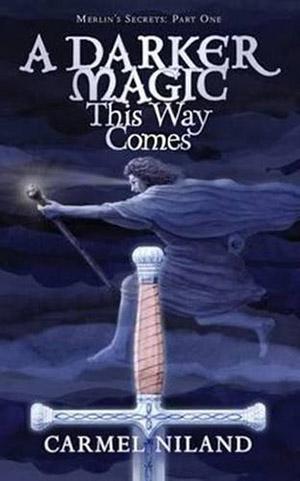 A Darker Magic This Way Comes by Carmel Niland