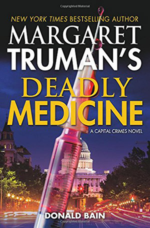 Margaret Truman's Deadly Medicine by Donald Bain