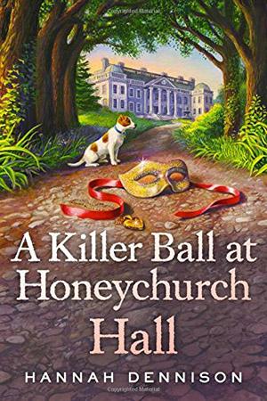 A Killer Ball at Honeychurch Hall by Hannah Dennison