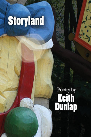 Storyland: Poetry by Keith Dunlap