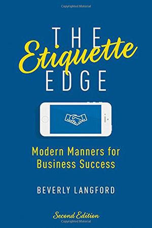 The Etiquette Edge: Modern Manners for Business Success by Beverly Langford