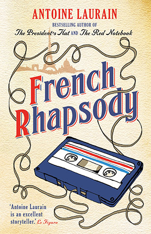 French Rhapsody by Antoine Laurain, translated by Emily Boyce and Jane Aitken